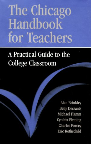 9780226075112: The Chicago Handbook for Teachers: A Practical Guide to the College Classroom (Chicago Guides to Academic Life)