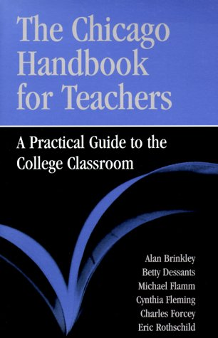 9780226075129: The Chicago Handbook for Teachers: A Practical Guide to the College Classroom (Chicago Guides to Academic Life)