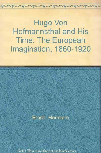 9780226075143: Hugo Von Hofmannsthal and His Time: The European Imagination, 1860-1920