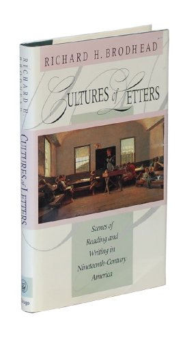 Cultures of Letters: Scenes of Reading and: Richard H. Brodhead