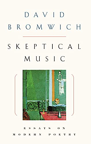 9780226075600: Skeptical Music: Essays on Modern Poetry