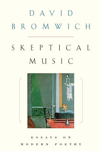9780226075617: Skeptical Music: Essays on Modern Poetry