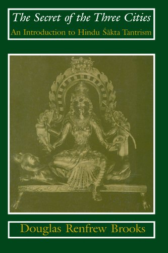 9780226075709: The Secret of the Three Cities: An Introduction to Hindu Sakta Tantrism