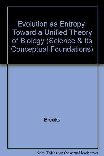 9780226075730: Evolution As Entropy: Toward a Unified Theory of Biology (Science and Its Conceptual Foundation Series)