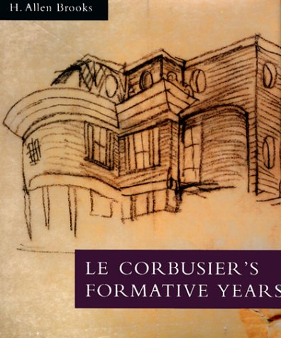 9780226075792: Le Corbusier's Formative Years: Charles-Edouard Jeanneret at LA Chaux-De-Fonds