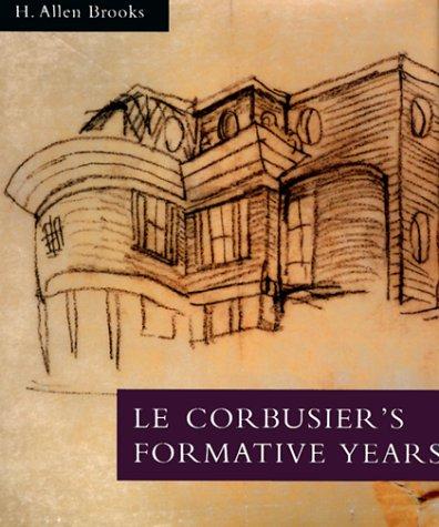 9780226075792: Le Corbusier's Formative Years: Charles-Edouard Jeanneret at La Chaux-de-Fonds