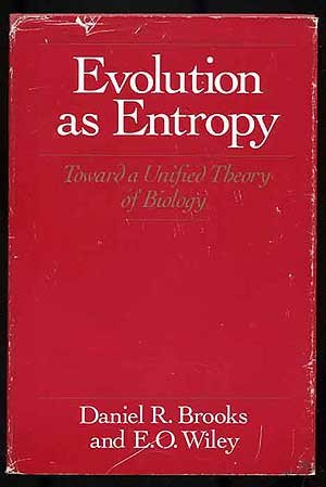 9780226075815: Evolution as Entropy: Toward a Unified Theory of Biology (Science and its conceptual foundations)