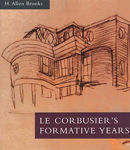 9780226075822: Le Corbusier's Formative Years: Charles-Edouard Jeanneret at La Chaux-de-Fonds