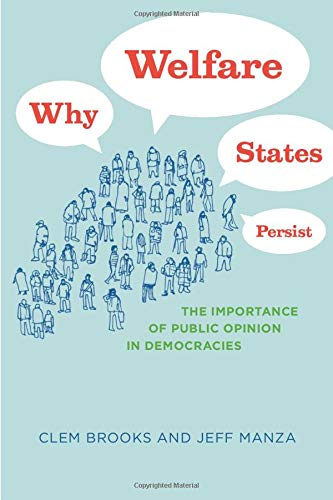 9780226075846: Why Welfare States Persist: The Importance of Public Opinion in Democracies (Studies in Communication, Media, and Public Opinion)