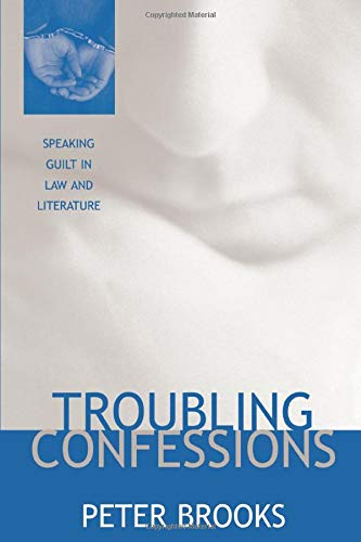 9780226075860: Troubling Confessions: Speaking Guilt in Law and Literature