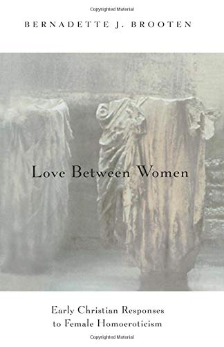 9780226075921: Love Between Women: Early Christian Responses to Female Homoeroticism (The Chicago Series on Sexuality, History, and Society)