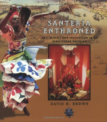 9780226076102: Santeria Enthroned: Art, Ritual, and Innovation in an Afro-Cuban Religion