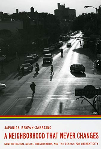9780226076621: A Neighborhood That Never Changes: Gentrification, Social Preservation, and the Search for Authenticity