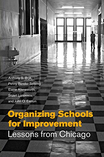 9780226078007: Organizing Schools for Improvement: Lessons from Chicago