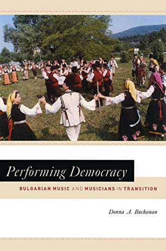 9780226078274: Performing Democracy - Bulgarian Music and Musicians in Transition +CD
