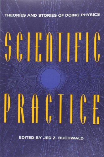 Scientific Practice: Theories and Stories of Doing: Jed Z Buchwald