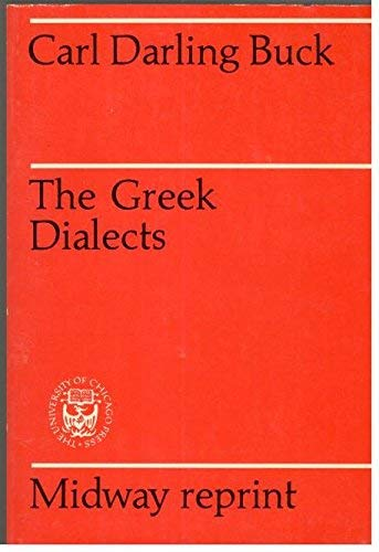 9780226079349: The Greek Dialects: Grammar, Selected Inscriptions, Glossary (Third Revised Edition)