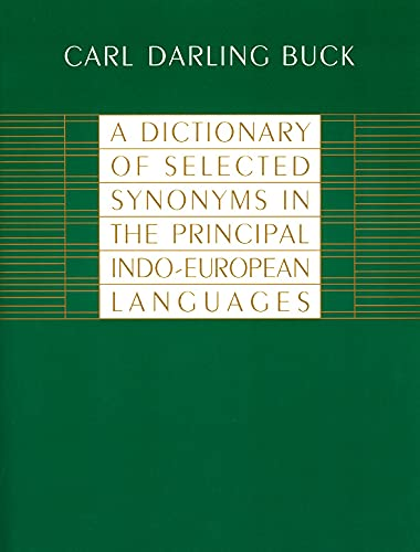 9780226079370: A Dictionary of Selected Synonyms in the Principal Indo-European Languages: A Contribution to the History of Ideas