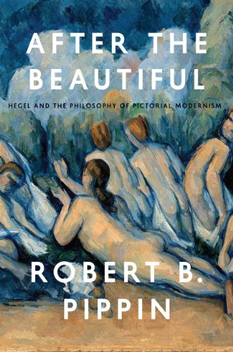 9780226079493: After the Beautiful: Hegel and the Philosophy of Pictorial Modernism