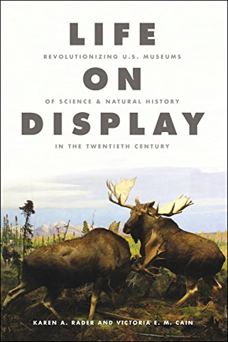 9780226079660: Life on Display: Revolutionizing U.S. Museums of Science and Natural History in the Twentieth Century