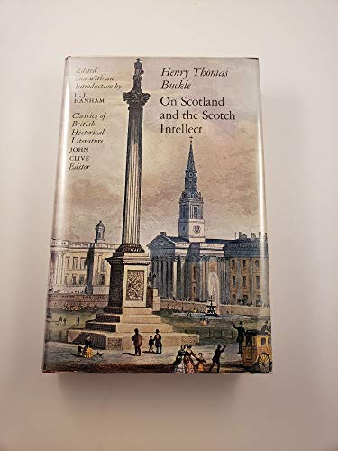 On Scotland and the Scotch Intellect.: BUCKLE, HENRY THOMAS