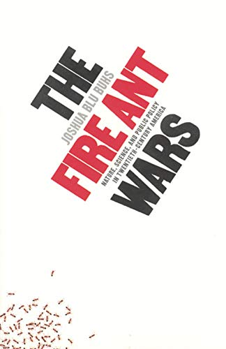 9780226079813: The Fire Ant Wars: Nature, Science, and Public Policy in Twentieth-Century America