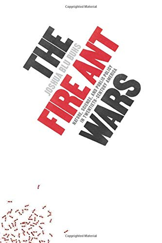 9780226079820: The Fire Ant Wars: Nature, Science, and Public Policy in Twentieth-Century America