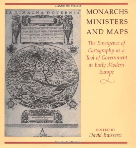 9780226079875: Monarchs, Ministers, and Maps: The Emergence of Cartography As a Tool of Government in Early Modern Europe