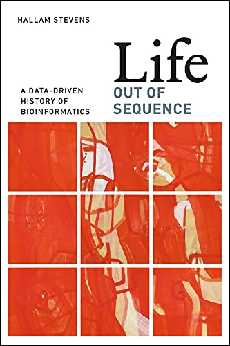 9780226080178: Life Out of Sequence: A Data-Driven History of Bioinformatics