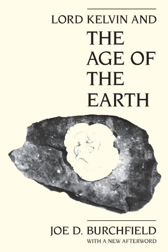 9780226080437: Lord Kelvin and the Age of the Earth