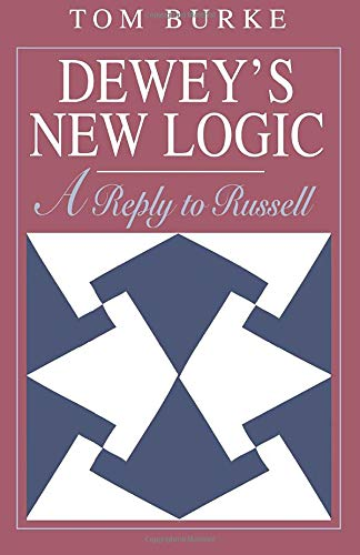 9780226080703: Dewey's New Logic: A Reply to Russell