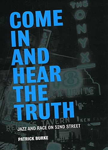 9780226080710: Come In and Hear the Truth: Jazz and Race on 52nd Street