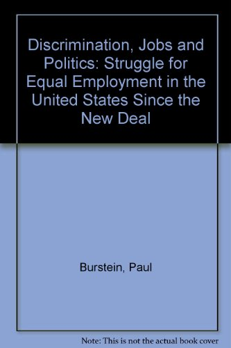 9780226081342: Discrimination, Jobs and Politics: Struggle for Equal Employment in the United States Since the New Deal