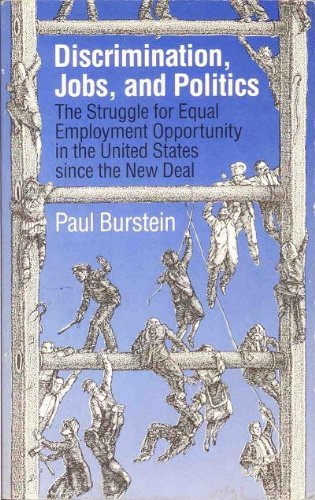 9780226081359: Discrimination, Jobs, and Politics: The Struggle for Equal Employment Opportunity in the United States Since the New Deal