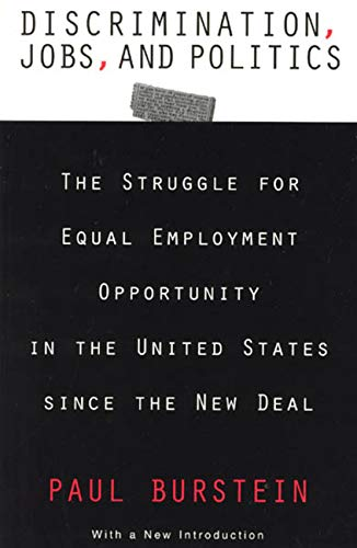 9780226081366: Discrimination, Jobs, and Politics: The Struggle for Equal Employment Opportunity in the United States since the New Deal