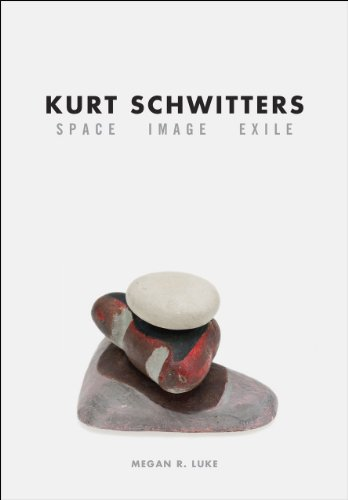 9780226085180: Kurt Schwitters: Space, Image, Exile