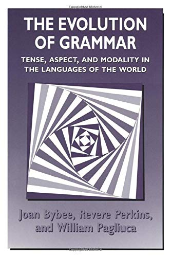 9780226086651: The Evolution of Grammar: Tense, Aspect, and Modality in the Languages of the World