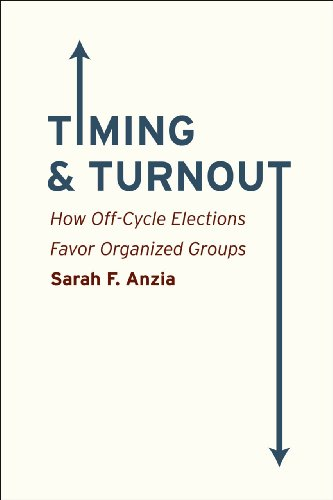 9780226086811: Timing and Turnout: How Off-Cycle Elections Favor Organized Groups