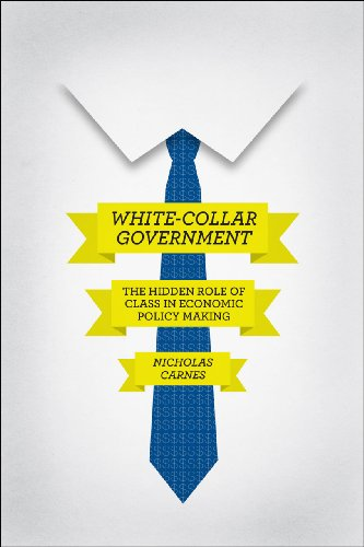9780226087146: White-Collar Government: The Hidden Role of Class in Economic Policy Making (Chicago Studies in American Politics)