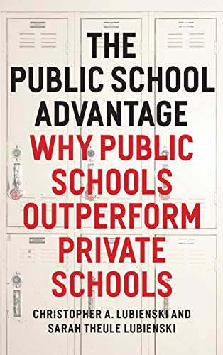 9780226088884: The Public School Advantage: Why Public Schools Outperform Private Schools