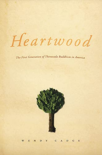 9780226088990: Heartwood: The First Generation of Theravada Buddhism in America (Morality and Society Series)