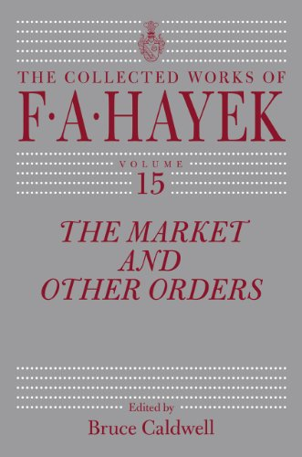 The Market and Other Orders (Hardback): Friedrich A Von Hayek