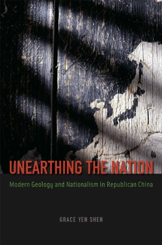 9780226090405: Unearthing the Nation: Modern Geology and Nationalism in Republican China