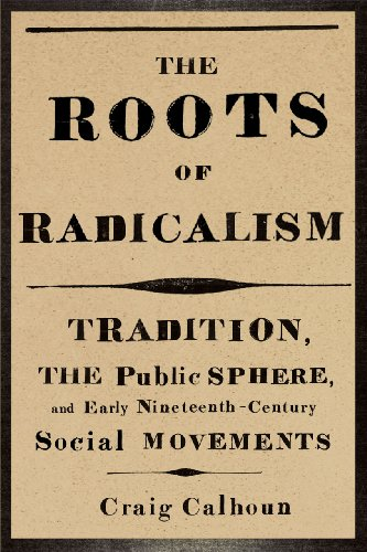 9780226090863: The Roots of Radicalism: Tradition, the Public Sphere, and Early Nineteenth-Century Social Movements