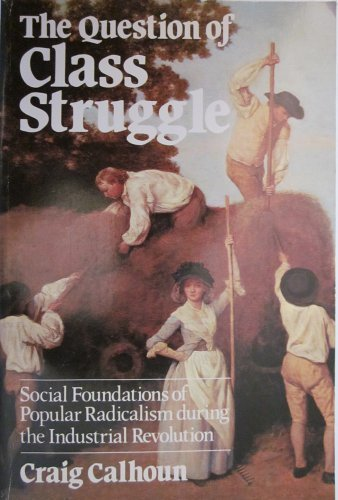 9780226090917: The Question of Class Struggle: Social Foundations of Popular Radicalism During the Industrial Revolution