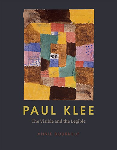 Paul Klee: The Visible and the Legible: Bourneuf, Annie
