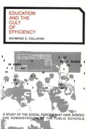9780226091488: Education and the Cult of Efficiency