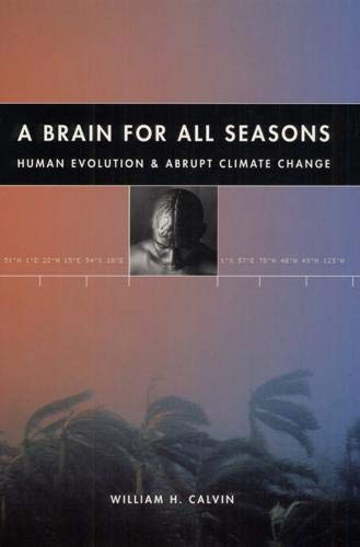 9780226092034: A Brain for All Seasons: Human Evolution and Abrupt Climate Change