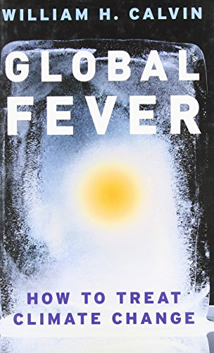 9780226092041: Global Fever: How to Treat Climate Change