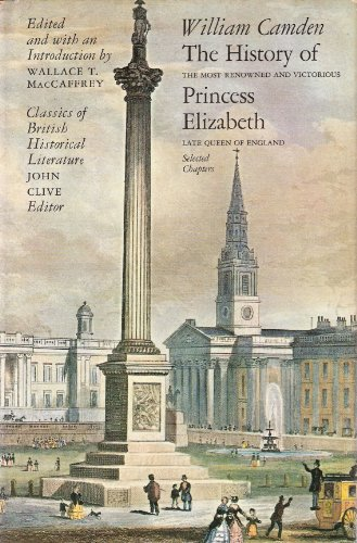 The History of Princess Elizabeth: The Most Renowned and Victorious Late Queen of England +++...
